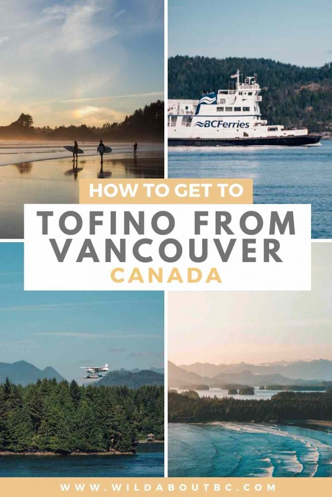 How to get to Tofino from Vancouver | Wondering how to get to Tofino from Vancouver? This guide covers all of your options including land, sea and air!