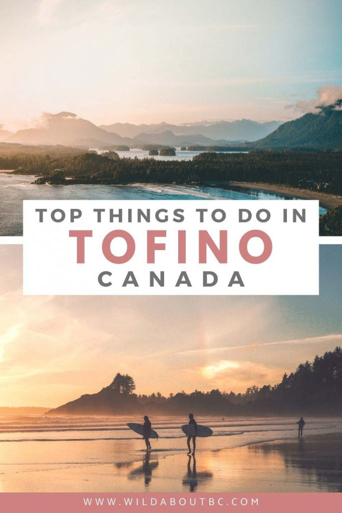 Top Things to Do in Tofino | Discover all of the best things to do in Tofino during your visit to one of the coolest little surf towns in Canada!