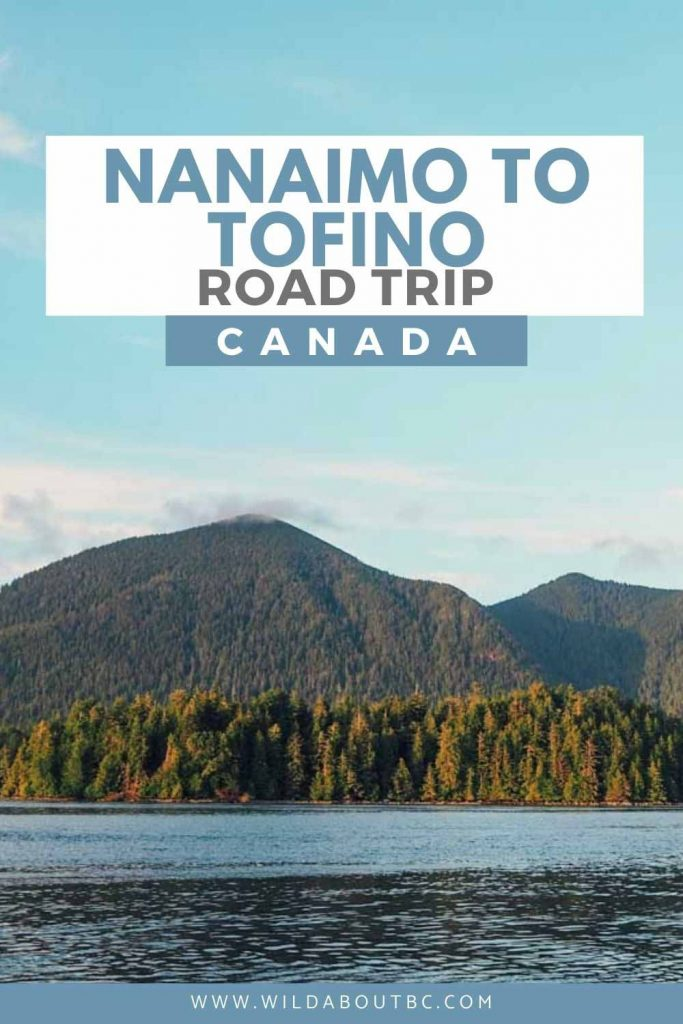 NANAIMO TO TOFINO DRIVE | Epic Roadtrip | Wild About BC | The Nanaimo to Tofino drive is full of incredible stops along the way. Read our guide on the highlights of the road to Tofino to plan your road trip!